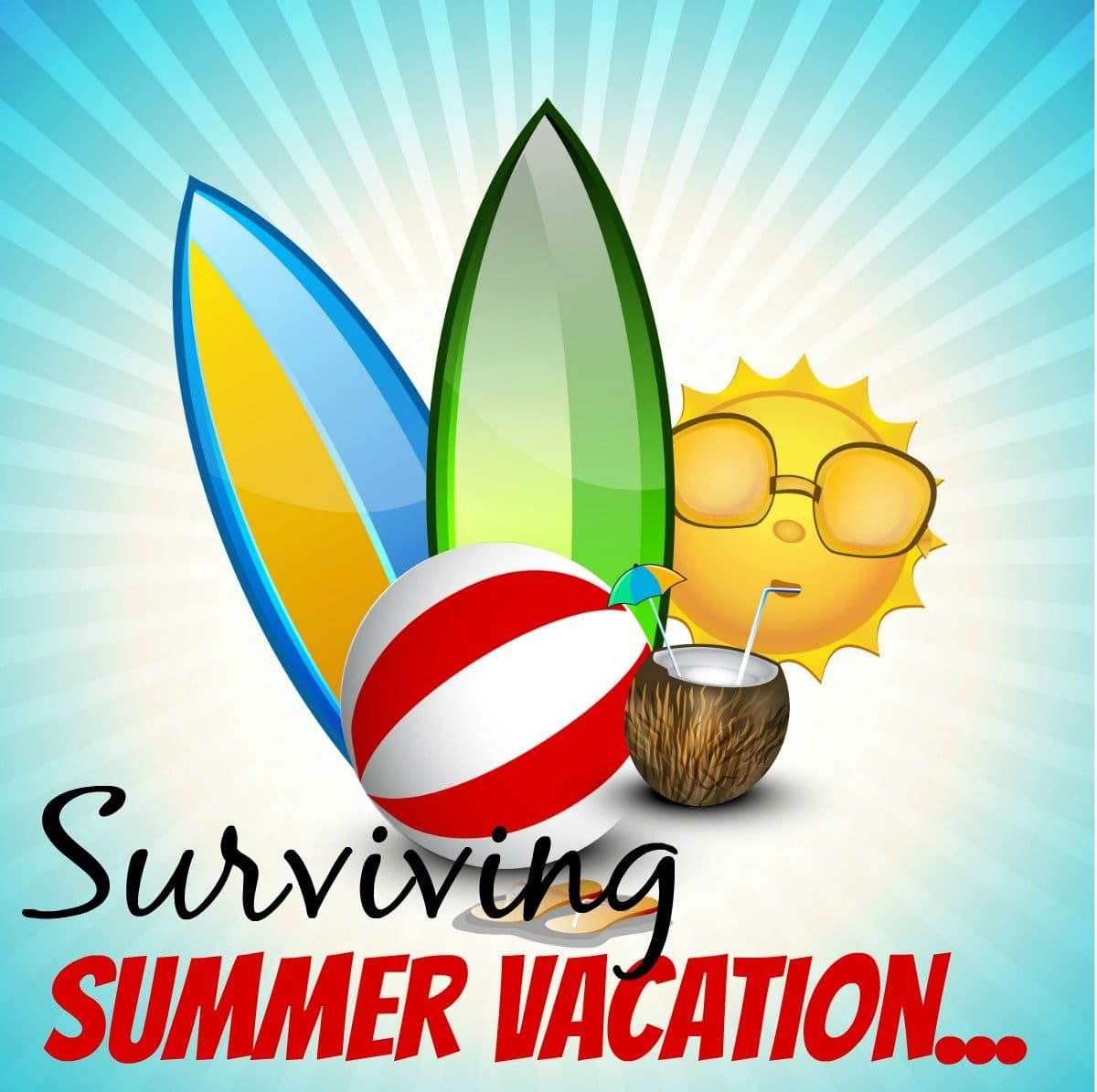 Surviving Summer Vacation