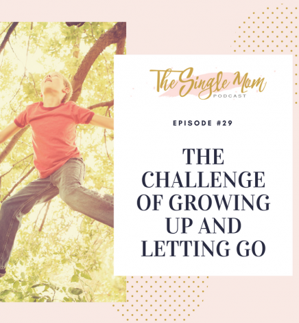 The Challenge of Growing Up and Letting Go