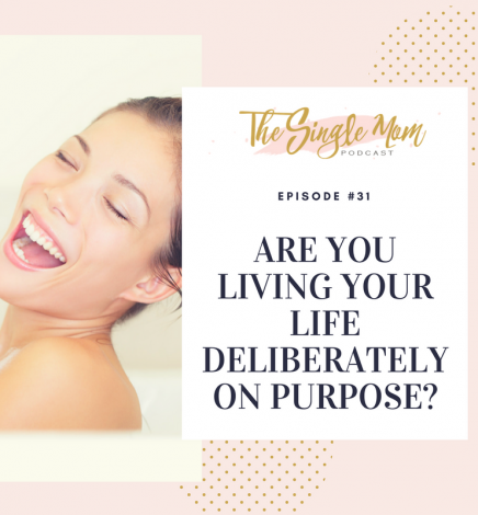 Are You Living Your Life Deliberately on Purpose?