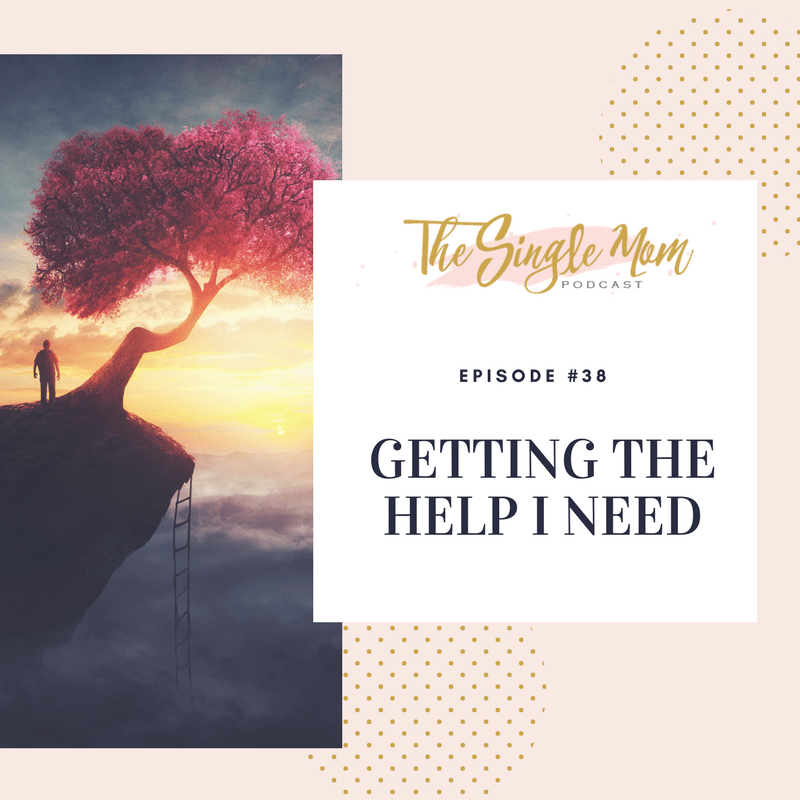 The Single Mom Podcast: Episode #38 - Depression and Getting The Help I Need