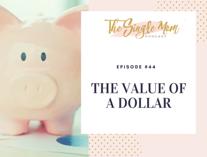 The Single Mom Podcast: Episode #44 - Hatchimals and the Value of a Dollar