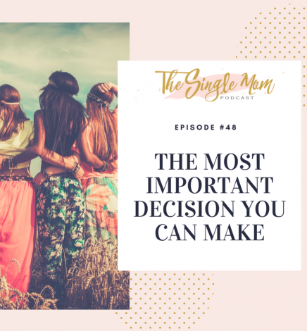 This is The Most Important Decision You Can Make [Podcast]