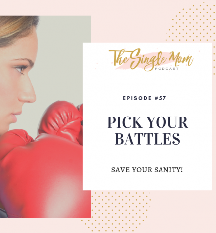 Pick Your Battles – Save Your Sanity!