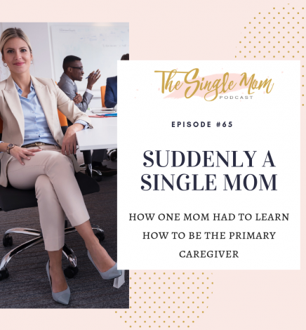 Suddenly Single Mom – Learning to be the Primary Care Giver