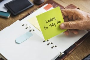 Learn to Say No - Prioritize your life