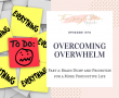 Overwhelmed? – This Quick Trick Can Help