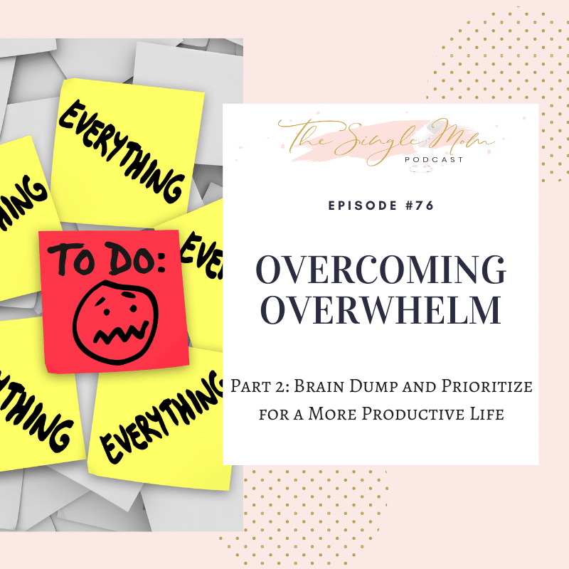 Prioritizing your to do items is key to overcoming overwhelm