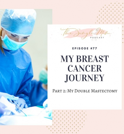 Breast Cancer Journey Part 2 – My Double Mastectomy
