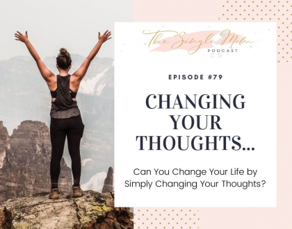 Can Your Life Change If You Change Your Thoughts?