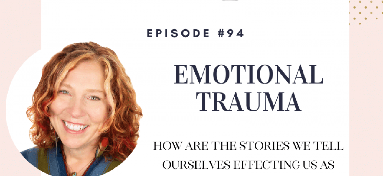 How to Stop Passing Our Emotional Trauma on to Our Children