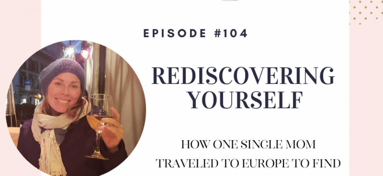 Rediscovering Your Identity – Finding Yourself Again